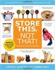 Thumbnail Store This, Not That! The Quick and Easy Food Storage Guide
